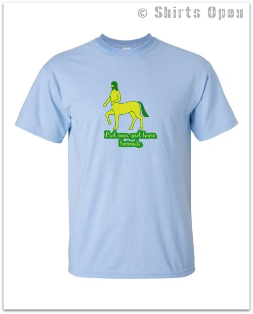 Centaur T shiPart Man, Part Horse . . . Seriously!